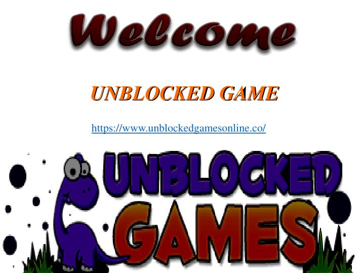 Unblocked game
