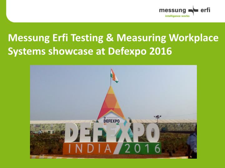 Messung erfi testing measuring workplace systems showcase at defexpo 2016