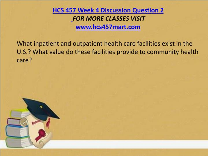 HCS 457 Week 4 Discussion Question 2
