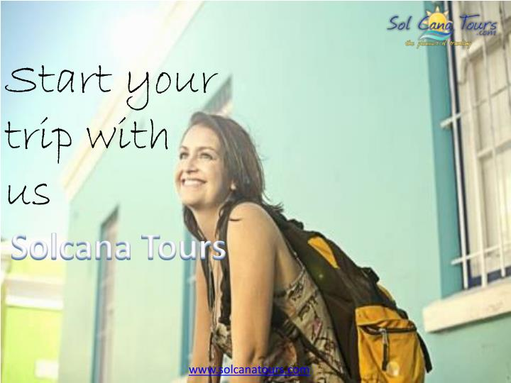 Start your trip with us