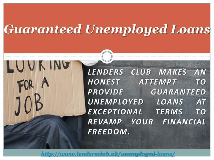 Guaranteed Unemployed Loans