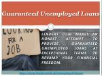 guaranteed unemployed loans