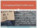 unemployed bad credit loans