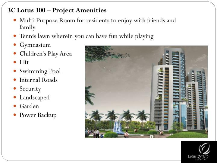 3C Lotus 300 – Project Amenities