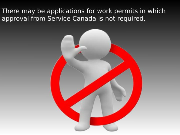 There may be applications for work permits in which