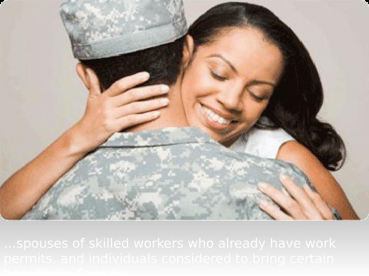 …spouses of skilled workers who already have work