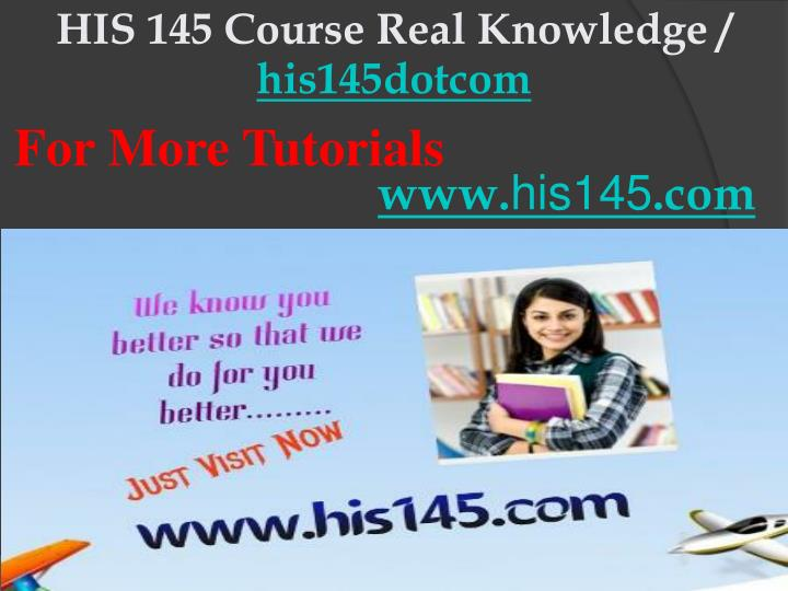 HIS 145 Course Real Knowledge /