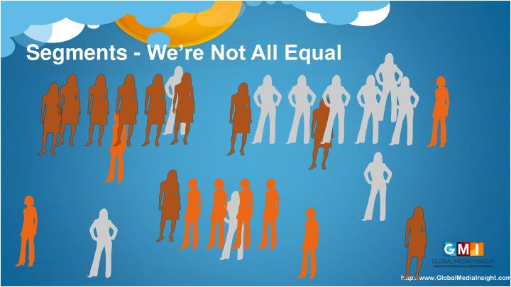 Segments - We're Not All Equal