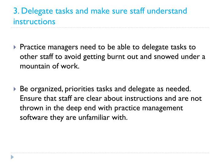 3. Delegate tasks and make sure staff understand instructions