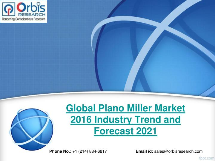 Global plano miller market 2016 industry trend and forecast 2021