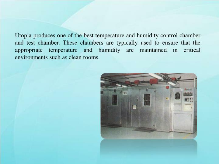 Utopia produces one of the best temperature and humidity control chamber