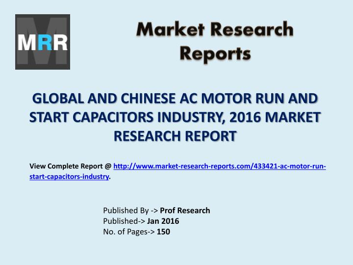 Global and chinese ac motor run and start capacitors industry 2016 market research report