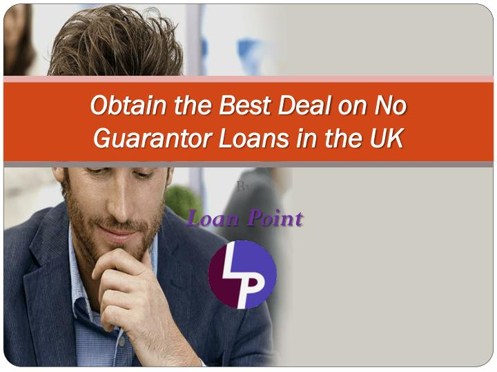 PPT - No Guarantor Loans for People in the UK PowerPoint Presentation - ID:7351630