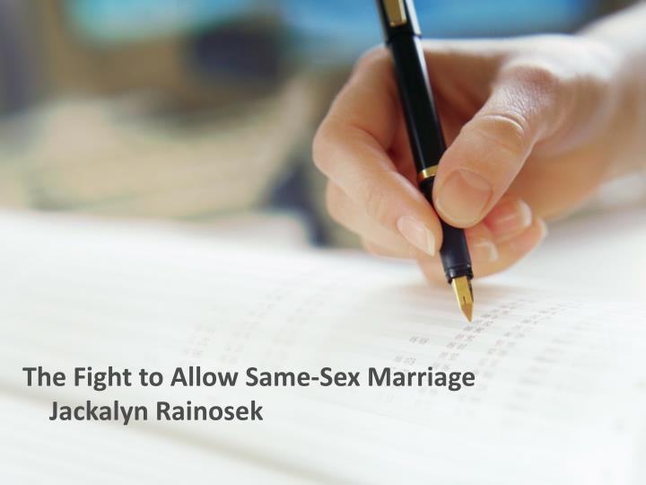 The Fight to Allow Same-Sex Marriage