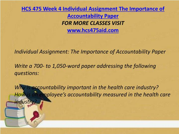 HCS 475 Week 4 Individual Assignment The Importance of Accountability Paper