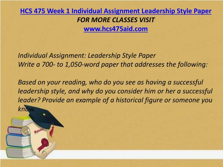 HCS 475 Week 1 Individual Assignment Leadership Style Paper