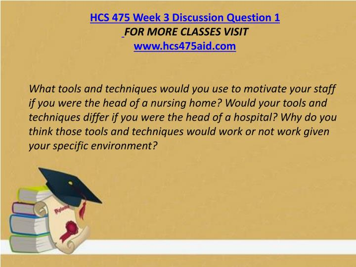 HCS 475 Week 3 Discussion Question 1