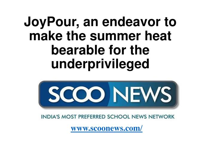 Joypour an endeavor to make the summer heat bearable for the underprivileged