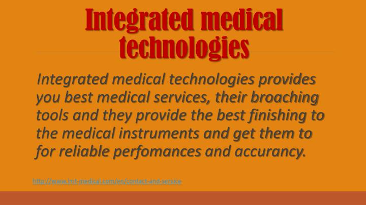 Integrated medical technologies