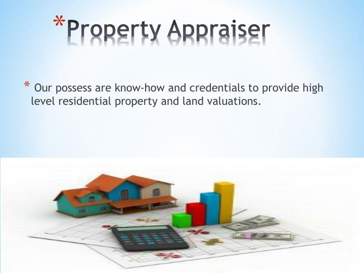 Our possess are know-how and credentials to provide high level residential property and land valuations.