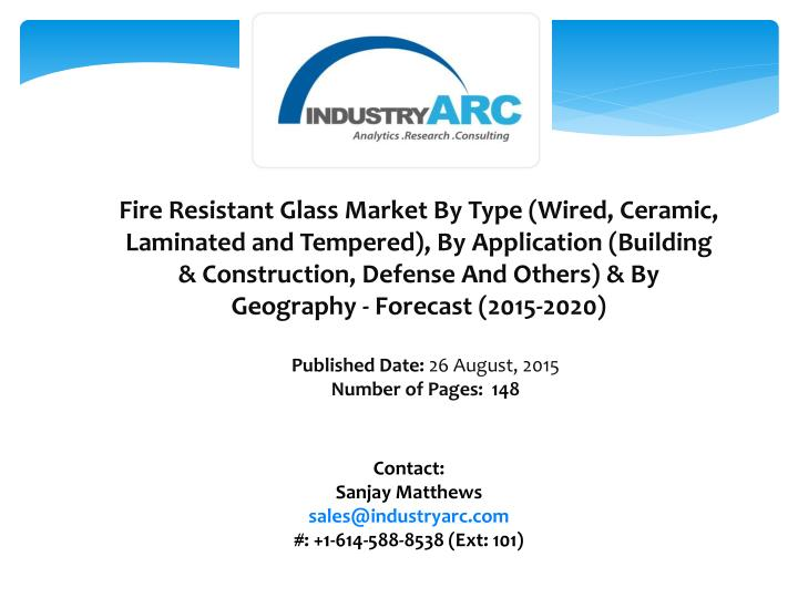 Fire Resistant Glass Market By Type (Wired, Ceramic, Laminated and Tempered), By Application (Buildi...