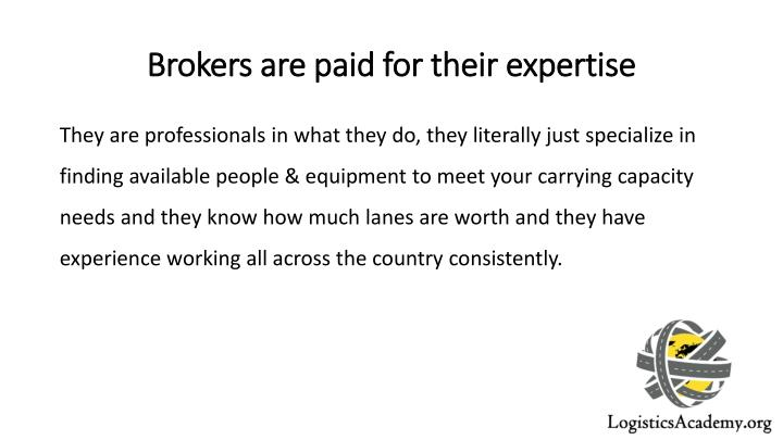 Brokers are paid for their expertise