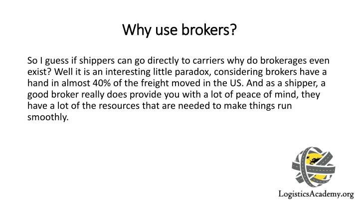 Why use brokers?