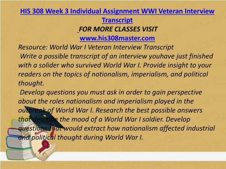 HIS 308 Week 3 Individual Assignment WWI Veteran Interview Transcript