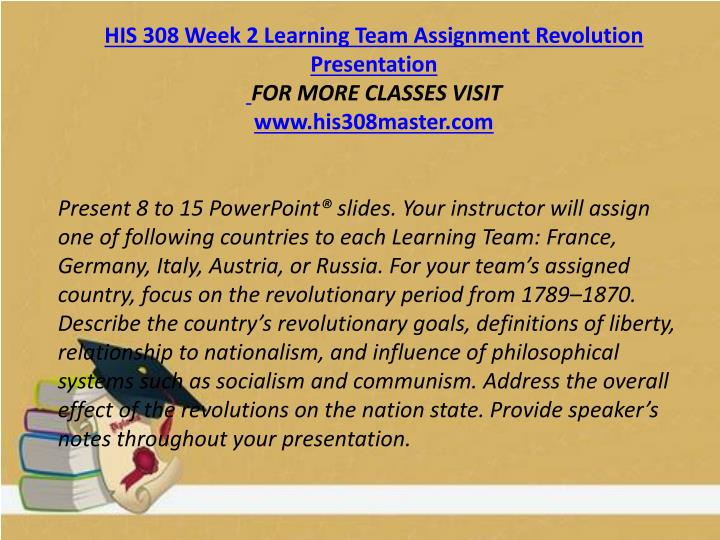 HIS 308 Week 2 Learning Team Assignment Revolution Presentation
