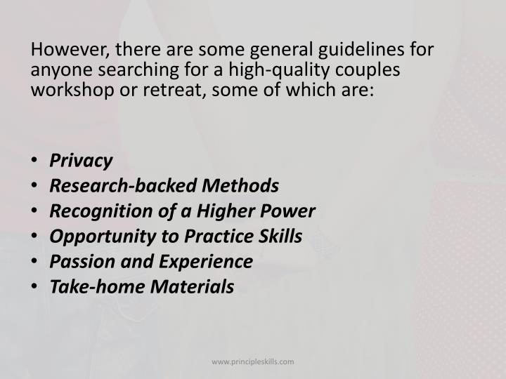 However, there are some general guidelines for anyone searching for a high-quality couples workshop ...