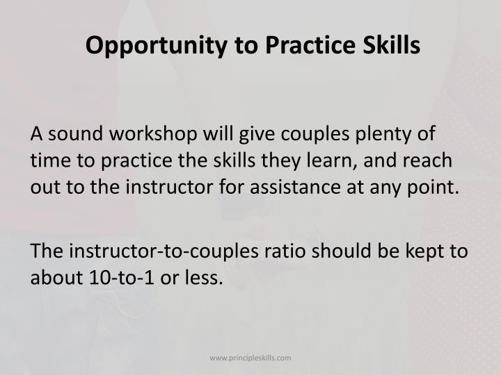 Opportunity to Practice Skills