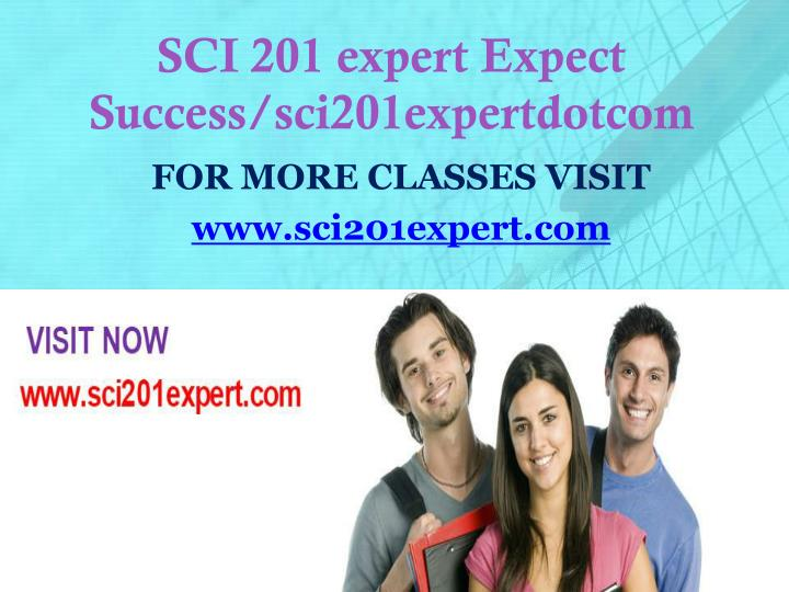 Sci 201 expert expect success sci201expertdotcom