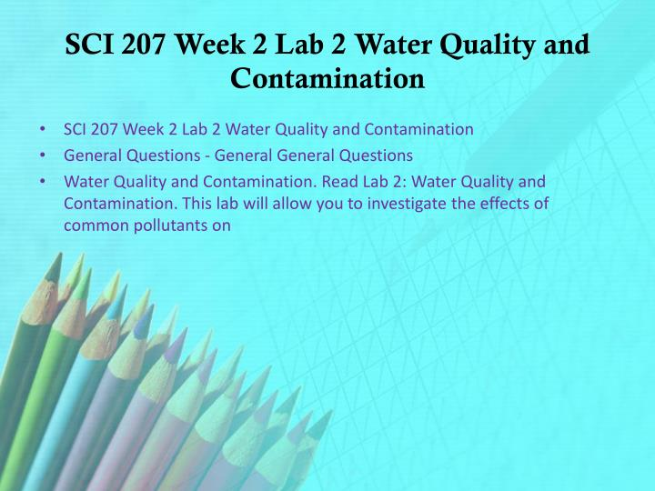 sci 207 week 2 answer to Sci 207 entire course all labs follow link below to get tutorial http  answer the questions below  sci 207 week 2  sci 207 week 2 lab 2 water.