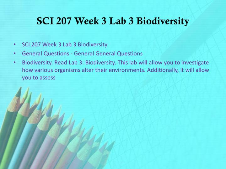 lab 3 biodiversity Answer to biodiversity  read lab 3: biodiversity this lab will allow you to investigate how various organisms alter their envir.