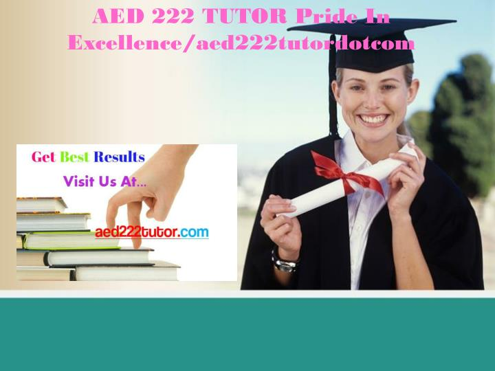 Aed 222 tutor pride in excellence aed222tutordotcom