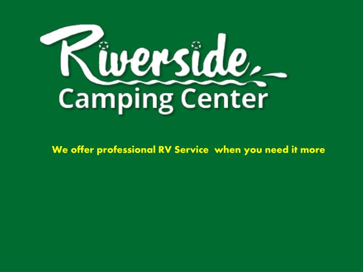 We offer professional RV Service  when you need it more