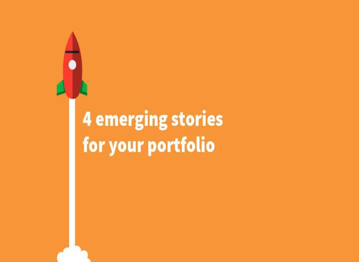4 emerging stories for your investment portfolio