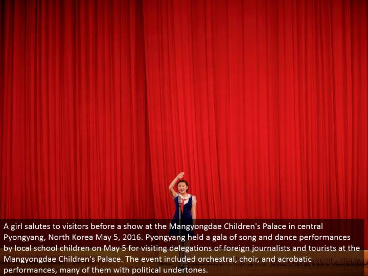 A young lady salutes to guests before a show at the Mangyongdae Children's Palace in focal Pyongyang, North Korea May 5, 2016. Pyongyang held a celebration of melody and move exhibitions by neighborhood school youngsters on May 5 for going to appointments of remote columnists and sightseers at the Mangyongdae Children's Palace. The occasion included symphonic, choir, and gymnastic exhibitions, a significant number of them with political undertones.