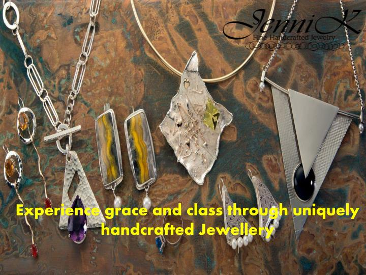 Experience grace and class through uniquely handcrafted