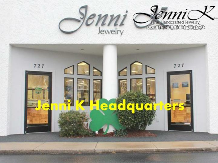 Jenni K Headquarters