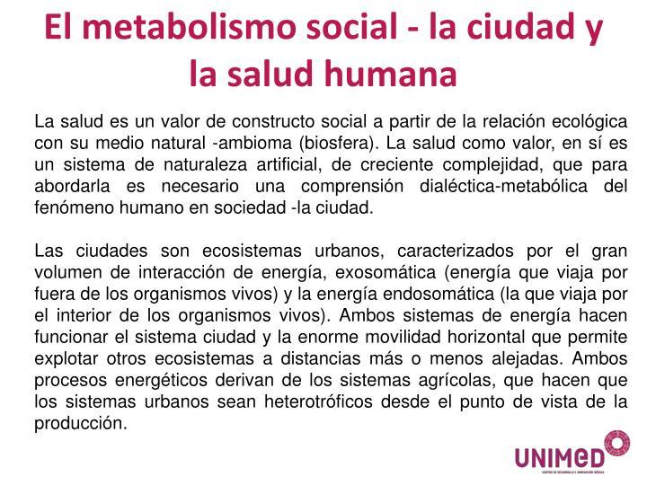 El metabolismo social - la ciudad y la salud humana