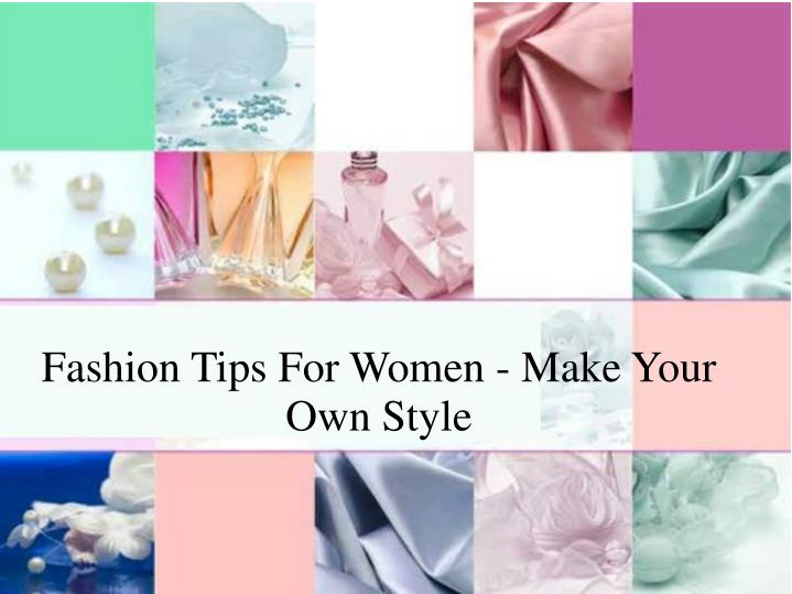 Ppt Ashion Tips For Women Make Your Own Style Powerpoint Presentation Id 7353398