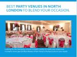 best party venues in north london to blend your occasion