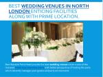 best wedding venues in north london enticing facilities along with prime location