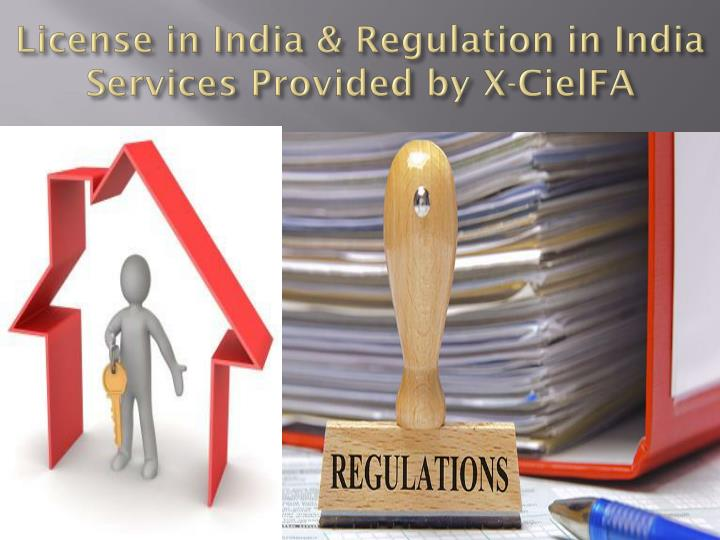 License in India & Regulation in India Services Provided by X-