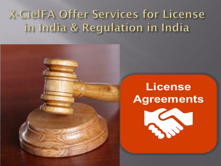 X cielfa offer services for license in india regulation in india