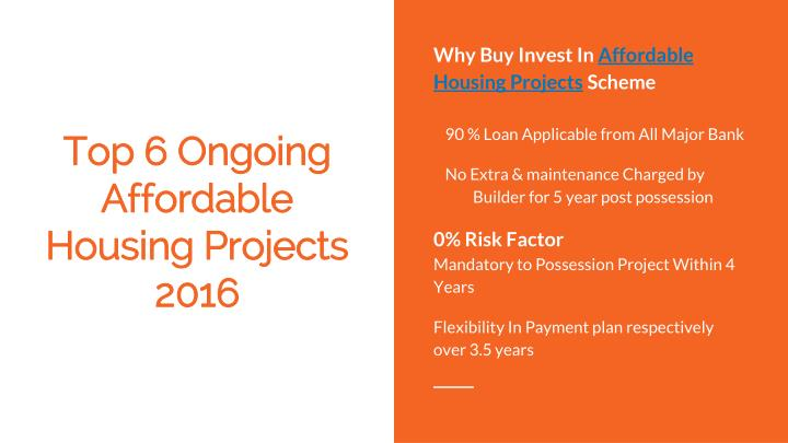 Top 6 ongoing affordable housing projec ts 2016