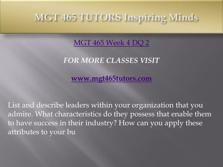 MGT 465 TUTORS Inspiring Minds