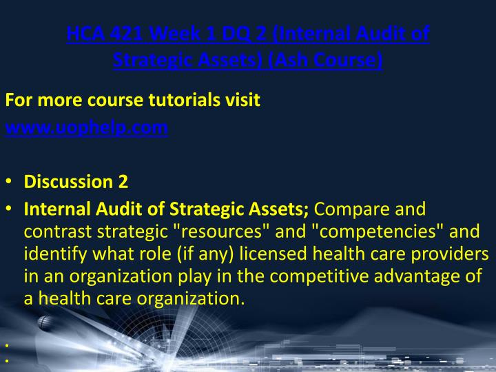 HCA 421 Week 1 DQ 2 (Internal Audit of Strategic Assets) (Ash Course