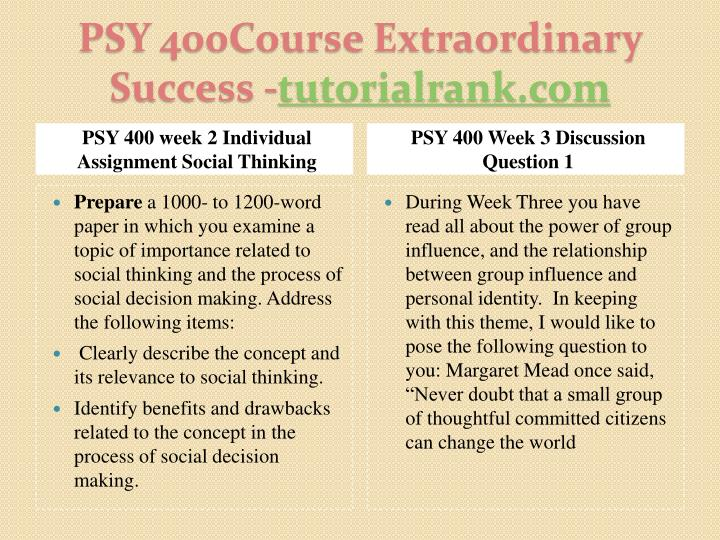 psy 400 group influence Psy 400 assignment act of altruism write a 700- to 1,050-word paper in which you analyze the act of altruism.